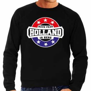 Have fear holland is here / holland supporter trui zwart heren