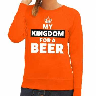 Oranje my kingdom for a beer trui dames