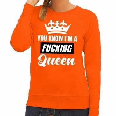Oranje you know i am a fucking queen trui dames